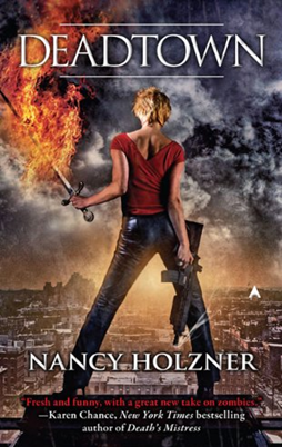Deadtown by Nancy Holzner releases today!