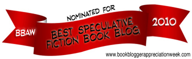 BBAW 2010: ATUF has been nominated for Best Speculative Fiction Book Blog!!