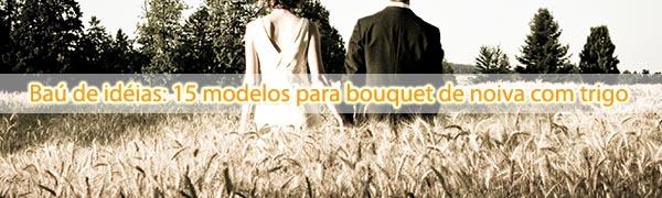 dicas bouquet trigo 15 modelos para bouquet de noiva com trigo