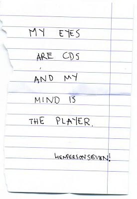 scanned in note reading My eyes are CDs and my mind is the player