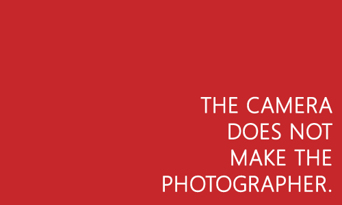 The camera does not make the photographer.