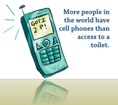 More people in the world have cell phones than access to a toilet.