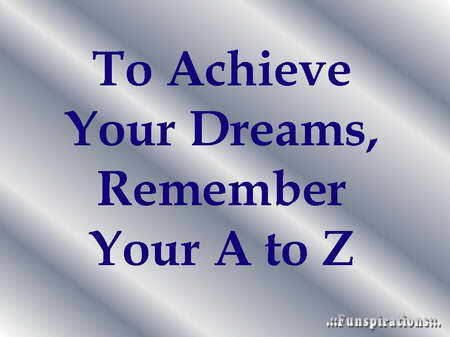 Achieve Your Dreams A to Z - Simple Tips to Success!