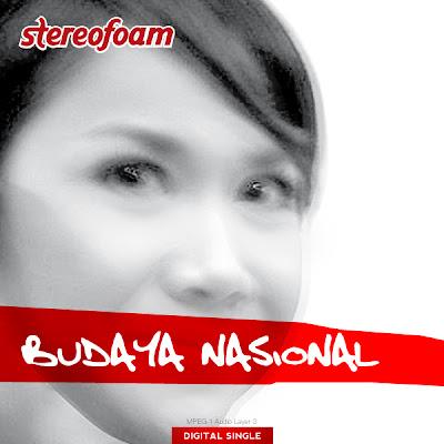 Stereofoam - Budaya Nasional