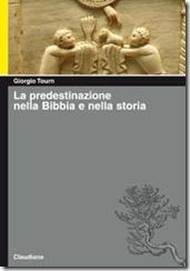 Giorgio Tourn - La predestinazione nella Bibbbia e nella Storia
