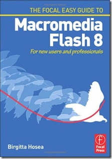 Focal Easy Guide to Macromedia Flash 8