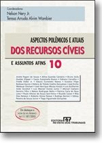 Aspectos Polêmicos e Atuais dos Recursos Cíveis - vol. 10