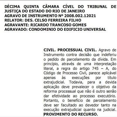 Inteiro Teor do Acórdão autorizando a incidência do Art. 745-A do CPC à execução fundada em título judicial.