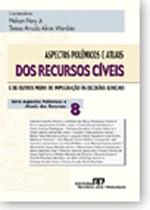 Livro. Processo Civil. Aspectos Polêmicos e Atuais dos Recursos Cíveis, vol.8