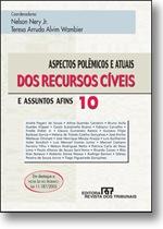 Livro. Processo Civil. Aspectos Polêmicos e Atuais dos Recursos Cíveis. vol. 10