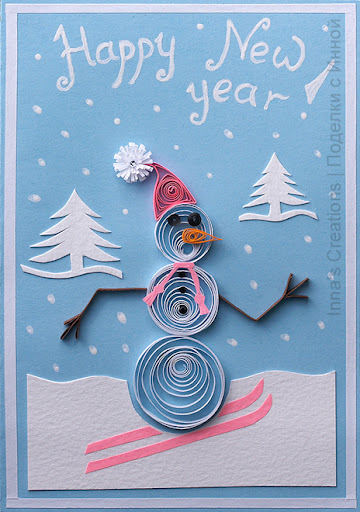 happy new year quilling cards inna s creations happy new year card with a snowman