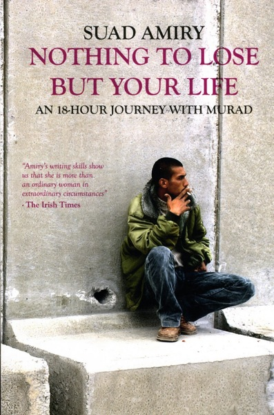Nothing to Lose But Your Life by Suad Amiry pub by BQFP.jpg