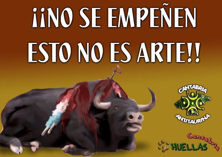 Campaña Antitaurina Huellas Cantabria/09 No%20es%20arte2