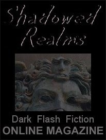 Shadowed Realms: Dark Flash Fiction