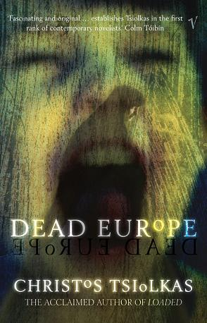 Dead Europe, by Christos Tsiolkas