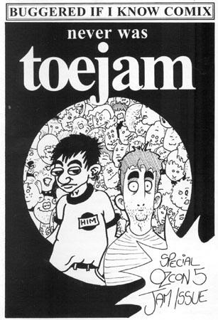 Never was Toejam