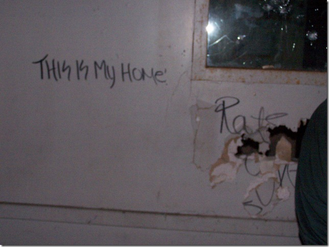 Grafitti on Jail door:  This is my home