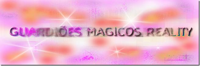 GUARDIÕES MAGICOS REALITY