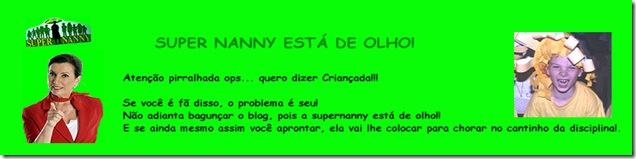 SUPER NANNY ESTÁ DE OLHO