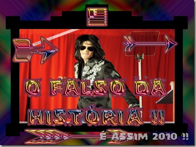 O FALSO DA HISTÓRIA!