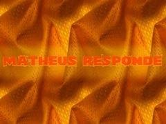 MATHEUS RESPONDE