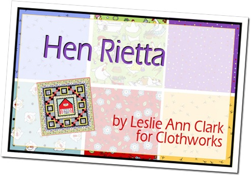 Hen Rietta by Leslie Ann Clark for Clothworks