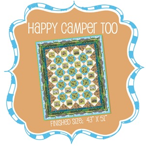 Happy Camper Too Quilt Kit #HCT-KIT