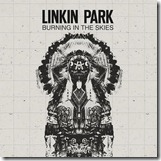 Linkin Park - Burning In The Skies linkinsoldiers.com