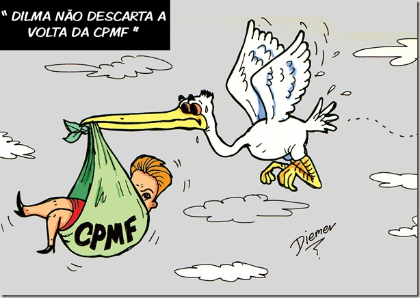 CHARGE CPMF DILMA