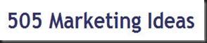 505 Marketing Ideas