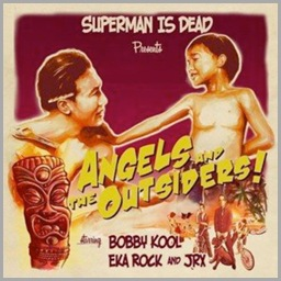 Superman Is Dead - Angels and The Outsiders (2009)