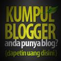 Mau dapet uang dari Kumpul Blogger