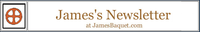 James's Newsletter at JamesBaquet.com