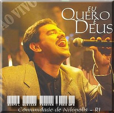 Comunidade Evangélica De Nilópolis  - Eu Quero É Deus - 2001