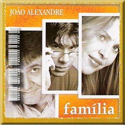 João Alexandre - Família - 2004