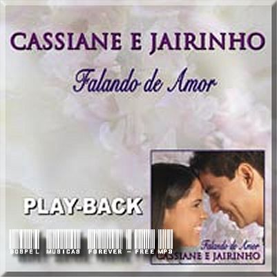 Cassiane e Jairinho - Falando de Amor - Playback - 2007