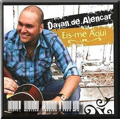 Dayan de Alencar - Eis-Me Aqui - 2008