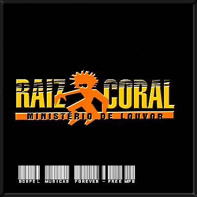 Raiz Coral - Ministério de Louvor - 2006