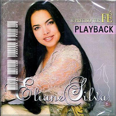 Eliane Silva - É Preciso Ter Fé - Playback - 2006