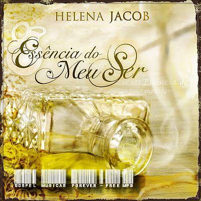 Helena Jacob -  Essência do Meu Ser - 2009