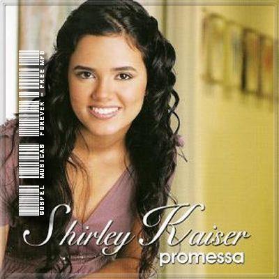 Shirley Kaiser - Promessa - 2007