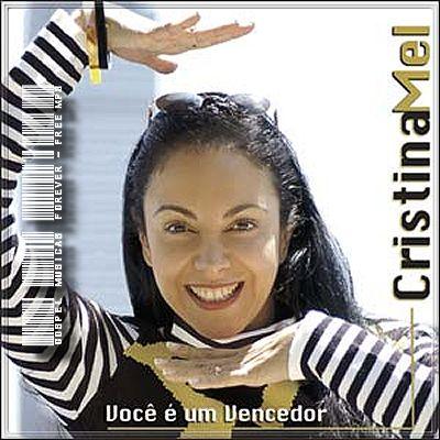 Cristina Mel -  Você É Um Vencedor - 2002