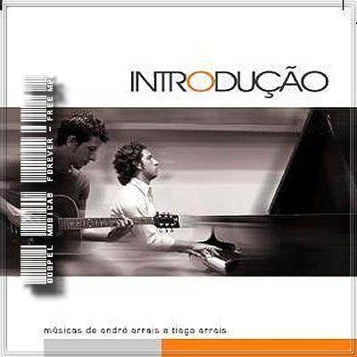 André e Thiago Arrais - Introdução -  2008