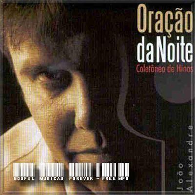 João Alexandre - Oração da Noite - 2005