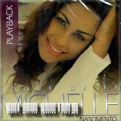 Michelle Nascimento - Toque de Fé - Playback - 2005