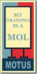 MOTUS POSTER-MOLGRANDMA-10in copy