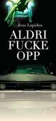 Aldri fucke opp - Jens Lapidus. Pocketutgave kr. 139,-