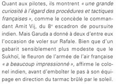 """As pilots, they show """"a great curiosity about French tactics and procedures,"""" as the captain concedes Amit Vij, the 8th Pursuit Squadron of India. But Garuda gave two of them the opportunity to fly on the Rafale. Although a significantly smaller size than the Sukhoi, the flagship of the French Air Force """"was very impressed,"""" said Col. India to follow suit before his crew towards the tarmac sunburned."""