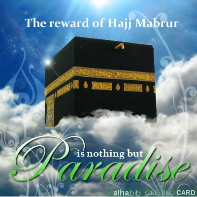The reward of hajj mabrur is paradise.