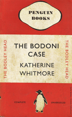 The Bodoni Case. Katherine Whitmore. Penguin Books, primera edición 1942